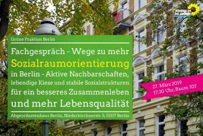 Fachgespräch: Wege zu mehr Sozialraumorientierung @ Berliner Abgeordnetenhaus, Raum 107