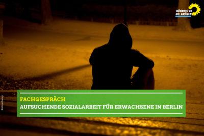 Fachgespräch: aufsuchende Sozialarbeit für Erwachsene in Berlin @ Abgeordnetenhaus von Berlin